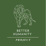 Better Humanity Project thumbnail