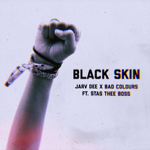Black Skin - Jarv Dee x Bad Colours feat. Stas THEE Boss thumbnail